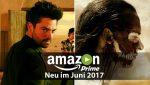 Amazon Prime Video Neuheiten Juni 2017